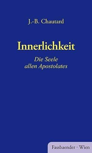 9783900538569: Innerlichkeit - Die Seele allen Apostolates