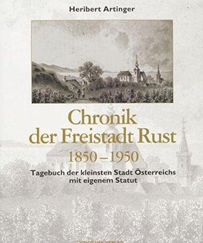 Chronik Der Freistadt Rust 1850- 1950 Tagebuch Der Kleinsten Stadt Österreichs Mit Eigenem ...