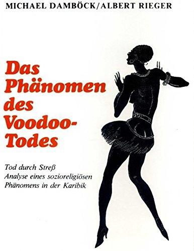 9783900589035: Das Ph�nomen des Voodoo-Todes. Tod durch Stress: Analyse eines sozioreligi�sen Ph�nomens in der Karibik (Livre en allemand)
