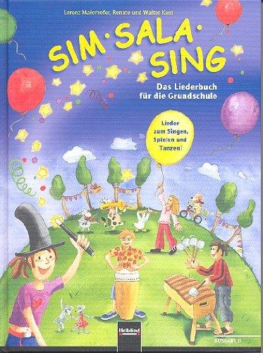 Liederbuch. Lieder zum Singen, Spielen und Tanz: Maierhofer, Lorenz
