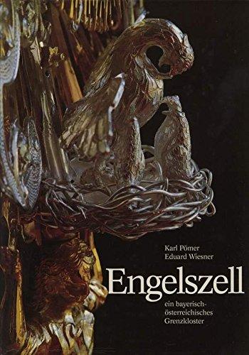 Stift Engelszell, ein bayrisch-österreichisches Grenzkloster. - Pömer, Karl; Wiesner, Eduard