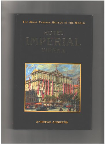 9783900692032: The Most Famous Hotels in the World: Hotel Imperial Vienna
