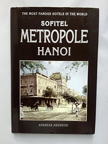 9783900692216: Sofitel Metropole Hanoi (The Most Famous Hotels in the World)