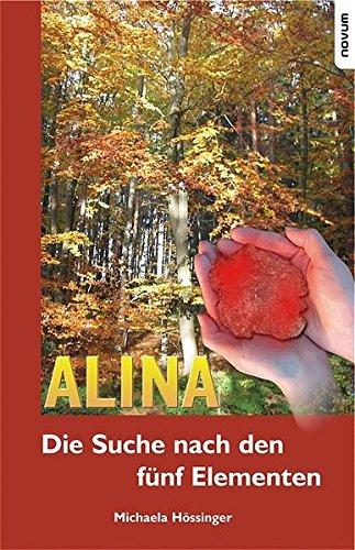 9783900693299: Alina - die Suche nach den fünf Elementen (German Edition)