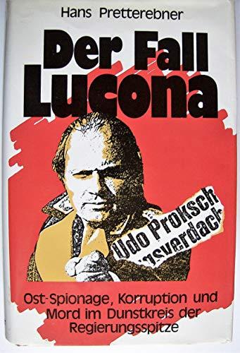 9783900710019: Der Fall Lucona: Ost-Spionage, Korruption und Mord im Dunstkreis der Regierungsspitze : ein Sittenbild der Zweiten Republik (German Edition)