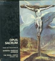 Opus Sacrum: From the Collection of Barbara Piasecka Johnson: the Royal Castle in Warsaw, ...