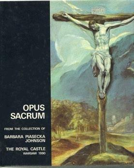 Opus Sacrum. Wystawa ze zbiorow Barbary PIASECKIEJ-JOHNSON.: PIASECKIEJ-JOHNSON, BARBARY: