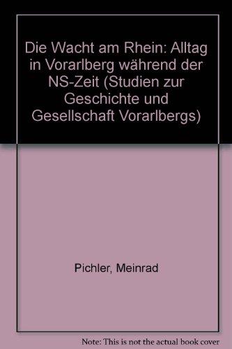 9783900754020: Die Wacht am Rhein: Alltag in Vorarlberg während der NS-Zeit (Studien zur Geschichte und Gesellschaft Vorarlbergs)