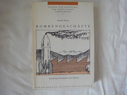 9783900754068: Bombengeschafte: Vorarlbergs Wirtschaft in der NS-Zeit (Studien zur Geschichte und Gesellschaft Vorarlbergs) (German Edition)