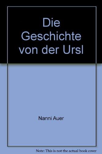 9783900763251: Die Geschichte von der Ursl