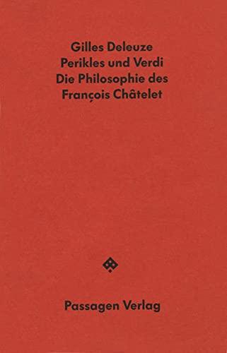 Perikles und Verdi Die Philosophie des Francois: Deleuze, Gilles: