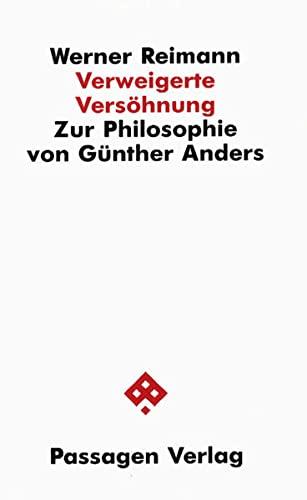 9783900767600: Verweigerte Versöhnung. Zur Philosophie von Günther Anders (Passagen Philosophie)