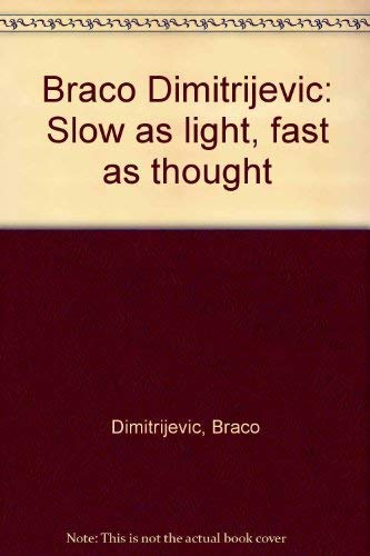 9783900776541: Braco Dimitrijevic: Slow as light, fast as thought (German Edition)