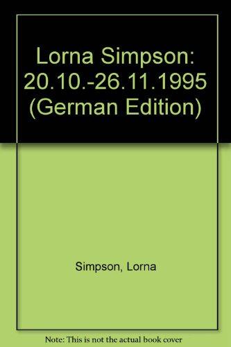 9783900803773: Lorna Simpson: 20.10.-26.11.1995 (German Edition)