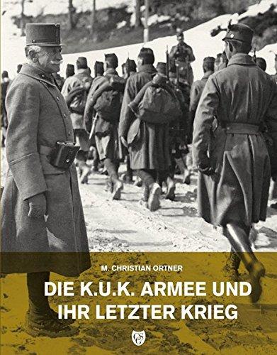 9783900812935: Die k.u.k. Armee und ihr letzter Krieg
