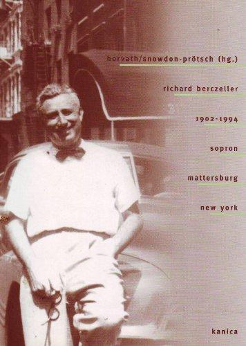 9783900874117: Richard Berczeller 1902-1994 Sopron Mattersburg New York
