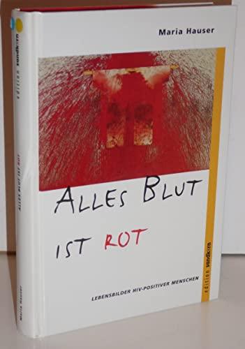 9783900943714: Alles Blut ist rot: Lebensbilder HIV-positiver Menschen (German Edition)
