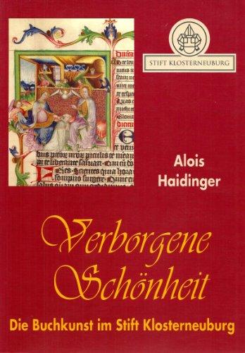 Verborgene Schönheit. Die Buchkunst Im Stift Klosterneuburg. Katalog Zur Sonderausstellung ...