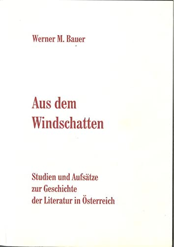 9783901064296: Aus dem Windschatten: Studien und Aufsätze zur Geschichte der Literatur in Österreich (Innsbrucker Beiträge zur Kulturwissenschaft)