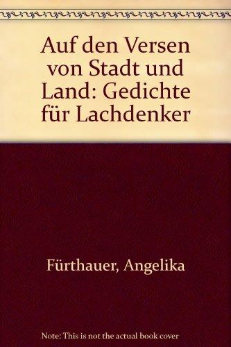 """Auf den """"Versen"""" von Stadt und Land: Gedichte für Lachdenker: Angelika Fürthauer"""