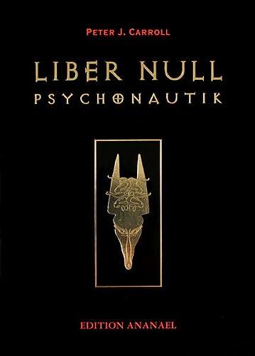 9783901134210: Liber Null. Psychonautik