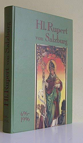 Hl. Rupert von Salzburg, 696-1996: Katalog der