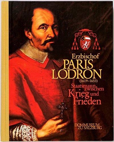 9783901162152: Erzbischof Paris Lodron (1619-1653): Staatsmann zwischen Krieg und Frieden (Mitteilungen der Gesellschaft für Salzburger Landeskunde)