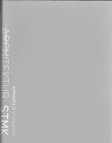 Architektur STMK / Steiermark : Positionen im Stadtraum. Mit Schwerpunkt ab 1990: Szyszkowitz,...