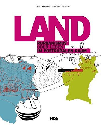 9783901174735: LAND. Rurbanismus oder im postruralen Raum