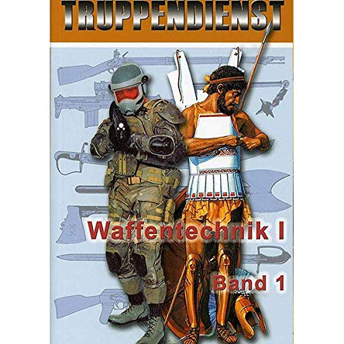 9783901183300: Waffentechnik: Rohrwaffen, Lenkwaffen und Flugkörper, Ballistik, Zielen und Richten
