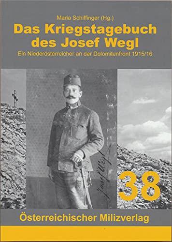 9783901185540: Das Kriegstagebuch des Josef Wegl