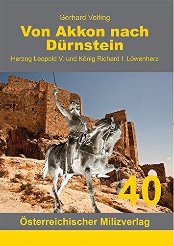 9783901185557: Von Akkon nach Dürnstein: Herzog Leopold V. und König Richard I. Löwenherz