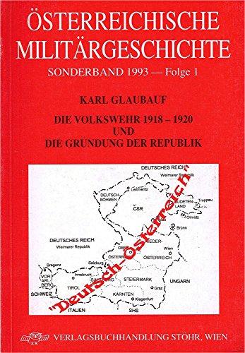 9783901208089: Die Volkswehr 1918-1920 und die Gründung der Republik (Österreichische Militärgeschichte. Sonderband) (German Edition)