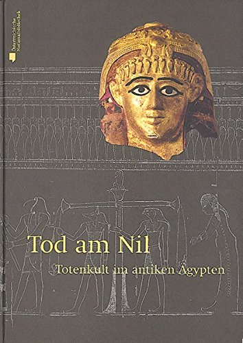 Tod am Nil: Totenkult im antiken Ägypten (Hardback)