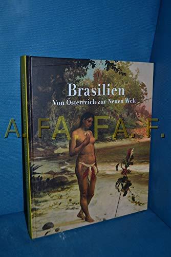 9783901261404: Brasilien: Von Osterreich Zu Neuen Welt