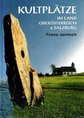 9783901279256: Kultplätze im Land Oberösterreich und Salzburg