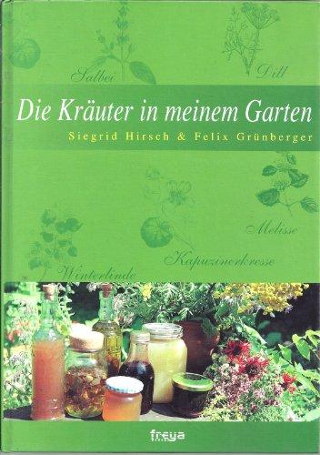 9783901279775: Die Kräuter in meinem Garten