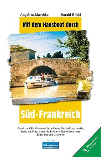 Mit dem Hausboot durch Südfrankreich: Canal du Midi, Garonne-Seitenkanal, Etang de Thau, Canal du ...