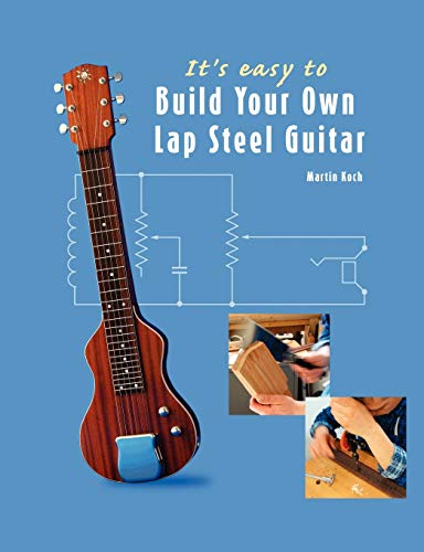 9783901314094: It's easy to Build Your Own Lap Steel Guitar