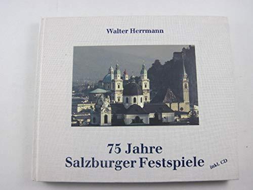 75 Jahre Salzburger Festspiele. Inkl. CD.: Hermann, Walter und Freunde des Kammerhofmuseums Bad ...