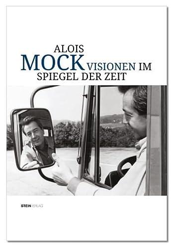 9783901392467: Alois Mock: Visionen im Spiegel der Zeit