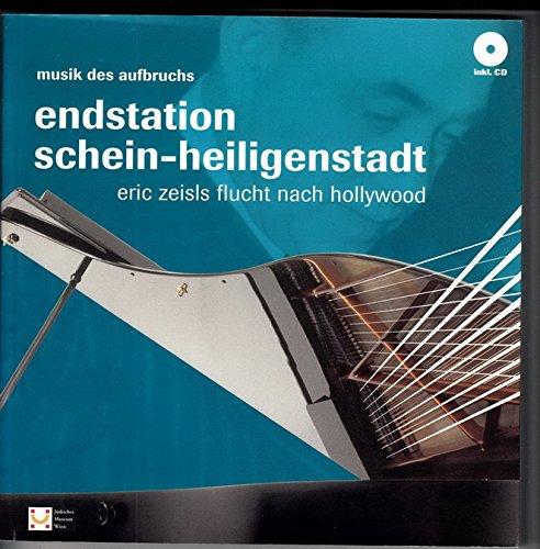 9783901398421: Musik des Aufbruchs. Endstation Schein - Heiligenstadt. Eric Zeisls Flucht nach Hollywood.