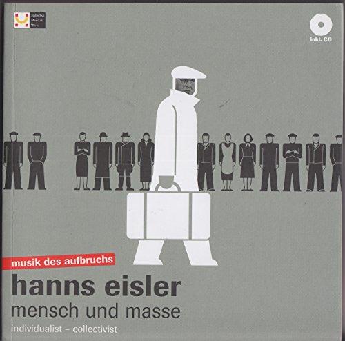 Hanns Eisler: Mensch und Masse. Individualist - Collectivist. Incl. CD.: Haas, Michael & Krohn, ...