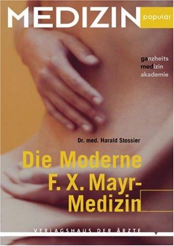 9783901488641: Die Moderne F.X. Mayr-Medizin