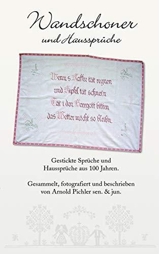 Wandschoner und Haussprüche (German Edition): Arnold Pichler