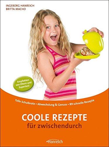 9783901518140: Coole Rezepte für zwischendurch: Tolle Schulbrote / Abwechslung & Genuss / 89 schnelle Rezepte