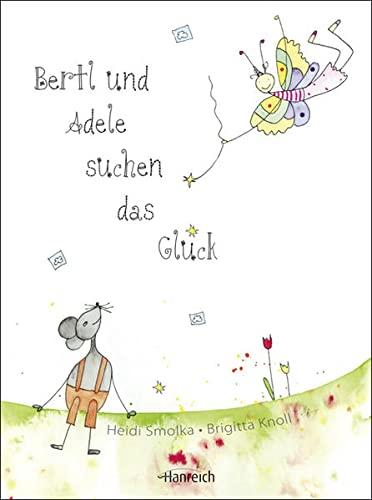 9783901518195: Bertl und Adele suchen das Glück