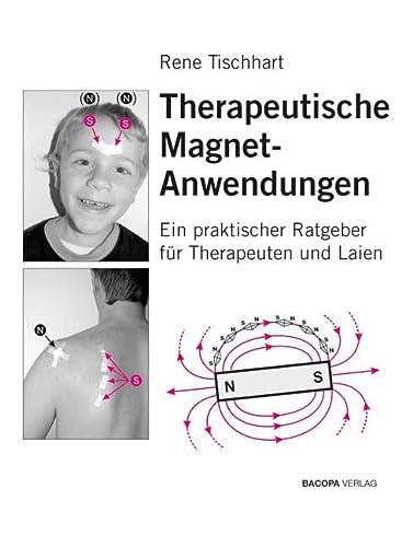 9783901618376: Therapeutische Magnetanwendungen: Ein praktischer Ratgeber für Therapeuten und Laien