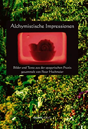 Alchymistische Impressionen: Peter Hochmeier