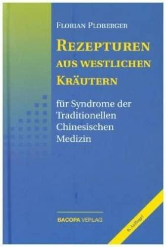 9783901618918: Rezepturen aus westlichen Kräutern für Syndrome der Traditionellen Chinesischen Medizin